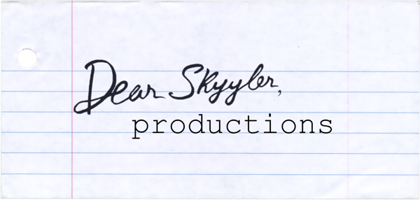 Dear Skyyler, productions